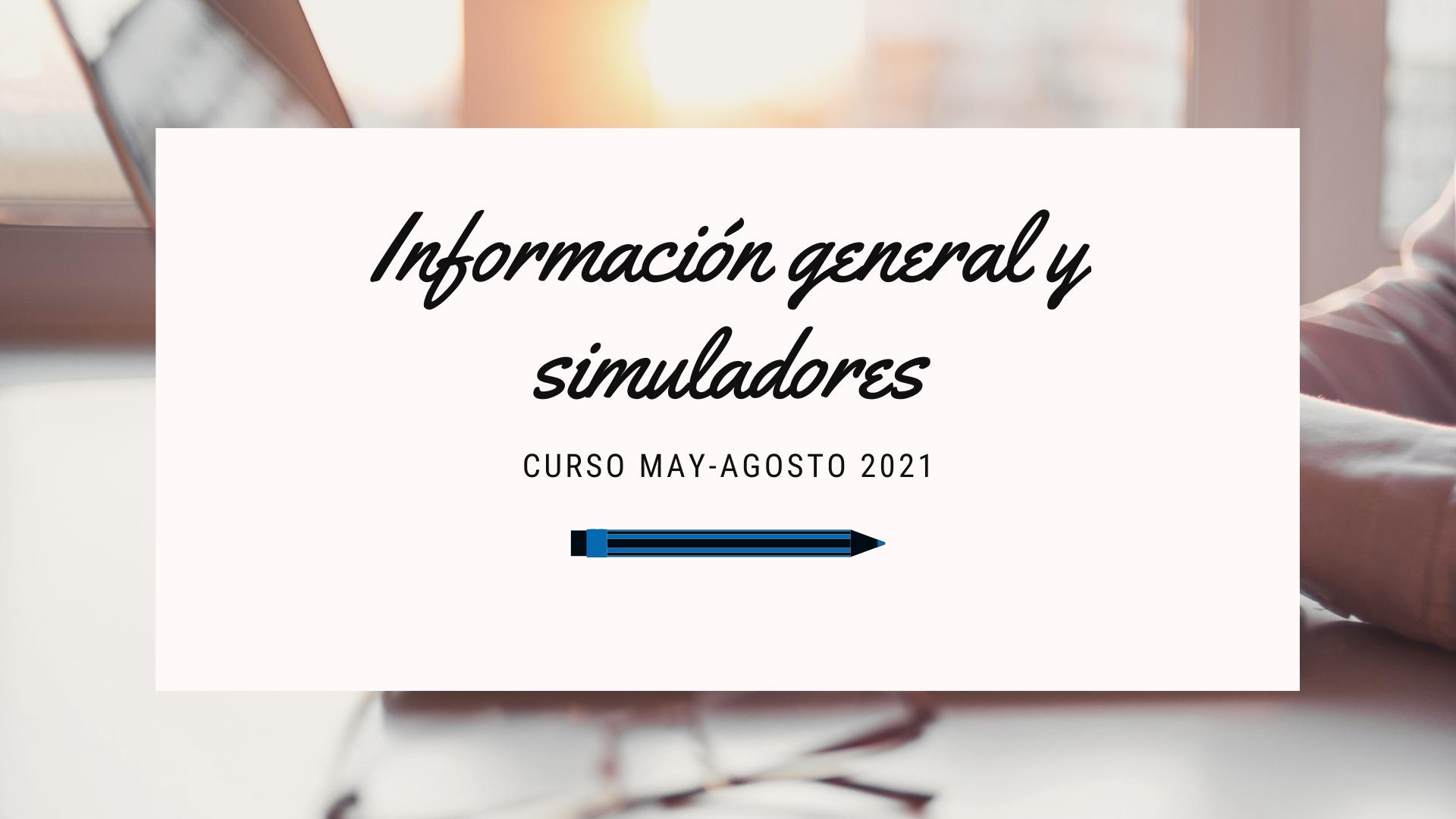 Información General y Simuladores